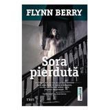 Sora pierduta - Flynn Berry, editura Trei