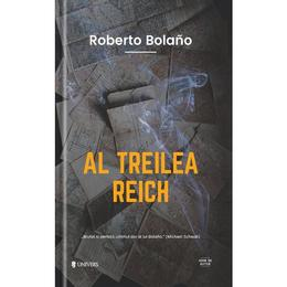 Al Treilea Reich - Roberto Bolano, editura Univers