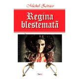 Regina blestemata - Michel Zevaco, editura Dexon