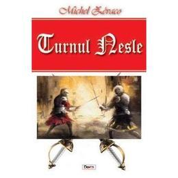 Turnul Nesle - Michel Zevaco, editura Dexon