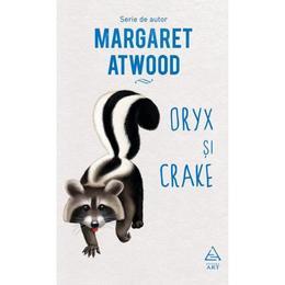 Oryx si Crake - Margaret Atwood, editura Grupul Editorial Art