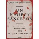 Un proiect sangeros - Graeme Macrae Burnet, editura Grupul Editorial Art