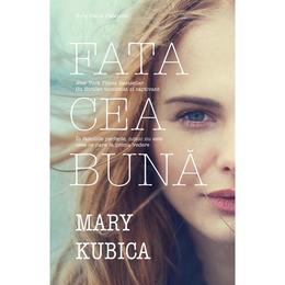 Fata cea buna - Mary Kubica, editura Herg Benet