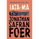 Iata-ma - Jonathan Safran Foer, editura Humanitas
