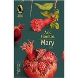 Mary - Aris Fioretos, editura Humanitas