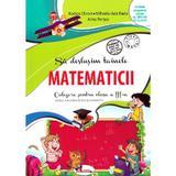 Sa deslusim tainele matematicii - Clasa 3 - Culegere. Ed.2 - Rodica Chiran, Mihaela-Ada Radu, editura Aramis