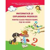 Matematica si explorarea mediului - Clasa pregatitoare - Fise - Adina Grigore, editura Ars Libri