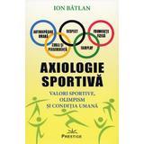 Axiologie sportiva - Ion Batlan, editura Prestige