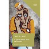 Io contra Statele Unite ale Americii - Paul Beatty, editura Litera