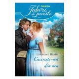 Cucereste-ma din nou - Lorraine Heath, editura Litera