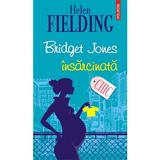 Bridget Jones insarcinata - Helen Fielding, editura Polirom