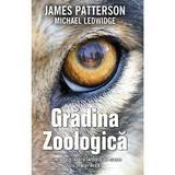 Gradina zoologica - James Patterson, Michael Ledwidge, editura Rao