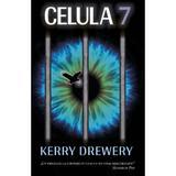 Celula 7 - Kerry Drewery, editura Rao