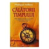 Calatorii timpului - Philippe Sollers, editura Rao