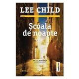 Scoala de noapte - Lee Child, editura Trei