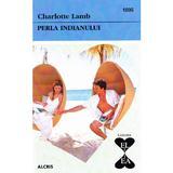 Perla indianului - Charlotte Lamb, editura Alcris