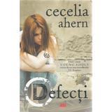 Defecti - Cecelia Ahern, editura All