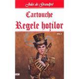 Cartouche, regele hotilor vol.2 - Jules de Grandpre, editura Dexon