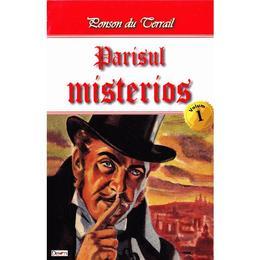 Parisul misterios vol.1 - Ponson du Terrail, editura Dexon
