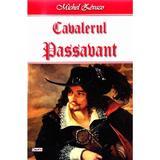 Cavalerul Passavant - Michel Zevaco, editura Dexon