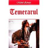 Temerarul - Michel Zevaco, editura Dexon