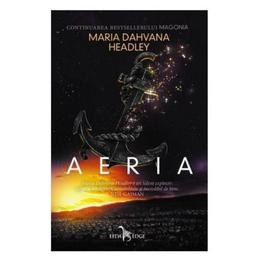Aeria (Magonia Vol. 2) - Maria Dahvana Headley, editura Leda