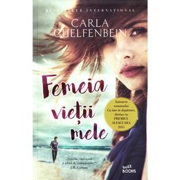 Femeia vietii mele - Carla Guelfenbein, editura Litera