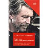 Lupta mea - Cartea a doua: Un barbat indragostit - Karl Ove Knausgard, editura Litera