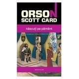 Nascuti pe Pamant - Orson Scott Card, editura Nemira