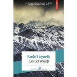Cei opt munti - Paolo Cognetti, editura Polirom