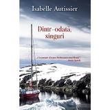 Dintr-odata, singuri - Isabelle Autissier, editura Rao