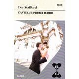 Castelul primei iubiri - Lee Stafford, editura Alcris