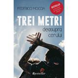 Trei metri deasupra cerului - Federico Moccia, editura Bestseller