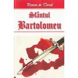Sfantul Bartolomeu - Ponson du Terrail, editura Dexon