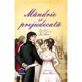 Mandrie si prejudecata. Text adaptat dupa romanul lui Jane Austen, editura Didactica Publishing House
