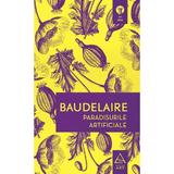 Paradisurile artificiale - Baudelaire, editura Grupul Editorial Art