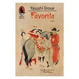 Favorita - Yasushi Inoue, editura Humanitas