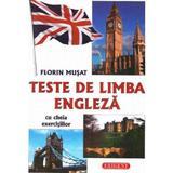 Teste de limba engleza - Florin Musat, editura Exigent