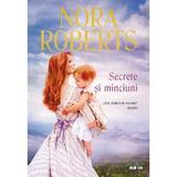 Secrete si minciuni - Nora Roberts, editura Litera