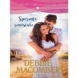 Sperante renascute - Debbie Macomber, editura Litera