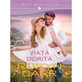 Viata dorita - Robyn Carr, editura Litera