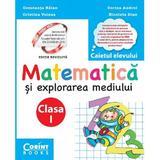 Matematica si explorarea mediului - Clasa 1 - Caiet - Constanta Balan, editura Corint