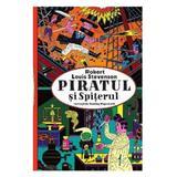 Piratul si Spiterul - Robert Louis Stevenson, editura Pandora