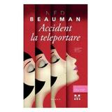Accident la teleportare - Ned Beauman, editura Pandora