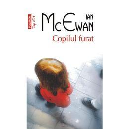Copilul furat - Ian McEwan, editura Polirom