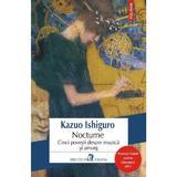 Nocturne. Cinci povesti despre muzica si amurg - Kazuo Ishiguro, editura Polirom