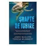 Soapte de iubire - Jamie McGuire, Teresa Mummert, editura Trei