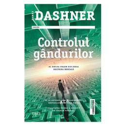 Controlul gandurilor - James Dashner, editura Trei