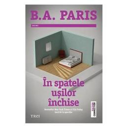 In spatele usilor inchise - B.A. Paris, editura Trei