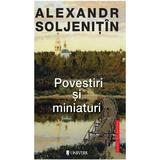 Povestiri si miniaturi - Alexandr Soljenitin, editura Univers